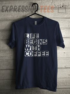 Men's Life Begins with Coffee Shirt Unisex Adult Coffee Addict T-Shirt #1429 by Expression Tees Trending Clothing / Apparel USA Seller