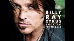 back to tennessee billy ray cyrus - YouTube