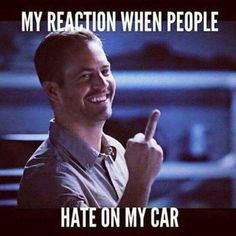 Haha! I would not flip off someone but I would get mad!