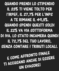 il popolo del blog,: il nostro stato è ladrone e noi siamo solo coglion... Real Life, My Life, Italian Humor, Lol So True, The Real World, Food For Thought, Slogan, Thoughts, Funny