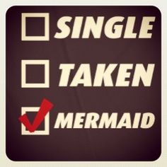 Single? No... Taken? No... Mermaid? Yes!