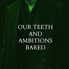 our teeth and ambitions bared