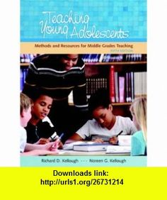 Teaching Young Adolescents A Guide to Methods and Resources for Middle School Teaching (5th Edition) (9780131996175) Richard D. Kellough, Noreen G. Kellough , ISBN-10: 0131996177  , ISBN-13: 978-0131996175 ,  , tutorials , pdf , ebook , torrent , downloads , rapidshare , filesonic , hotfile , megaupload , fileserve