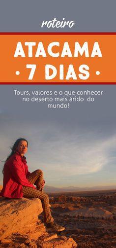 Roteiro no Atacama 7 dias: dicas, valores dos tours e dicas de viagem!