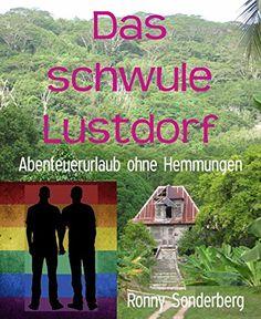 Das schwule Lustdorf: Abenteuerurlaub ohne Hemmungen
