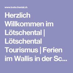 Herzlich Willkommen im Lötschental | Lötschental Tourismus |Ferien im Wallis in der Schweiz, Skiferien, Winterferien, Wellness, Ski, Snowboard, Schlitteln