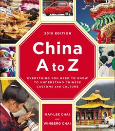 China A To Z: Everything You Need To Know To Understand Chinese Customs And Culture PDF