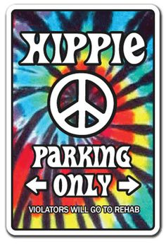HIPPIE Sign 60's peace rainbow tiedye parking signs movement radical gift hippy #SignMission