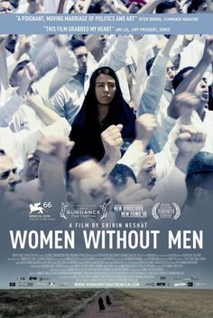 Women Without Men, A Film by Shirin Neshat Shirin Neshat, Man Movies, Good Movies, Movie Tv, Cult Movies, Ted Videos, Movie To Watch List, Film Grab, Music Film
