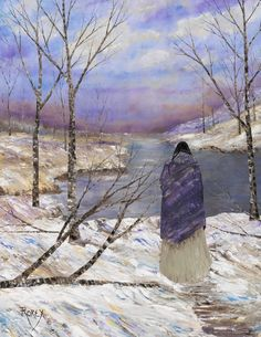 Cold Colors by Jeanne Rorex Bridges. The Native woman stops along the cold path to take in all the colors before her… colors are everywhere… the sky, the water, the mountains, the trees, the snow, the ice… the blessings of God and Nature warm her spirit on this cold day.