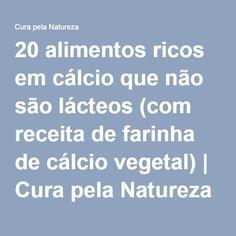 20 alimentos ricos em cálcio que não são lácteos (com receita de farinha de cálcio vegetal)   Cura pela Natureza