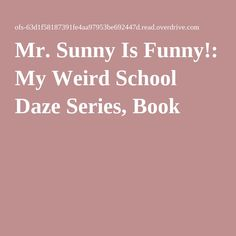 Mr. Sunny Is Funny!: My Weird School Daze Series, Book 2