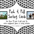 Use these 33 push and pull cards for sorting, categorizing, or active engagement games.