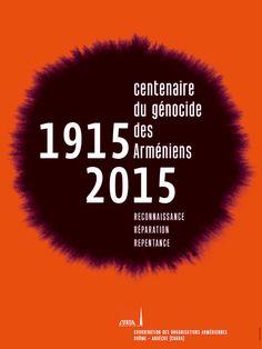 Affiche  Centenaire du génocide des Arméniens / 1915-2015 format : 60 x 80 cm Graphiste : Olivier Umecker