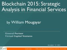 Review of the blockchain within financial services. A strategic analysis by William Mougayar.