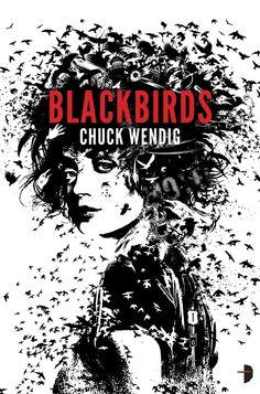 Chuck Wendig's Novel Blackbirds Is Heading To Starz