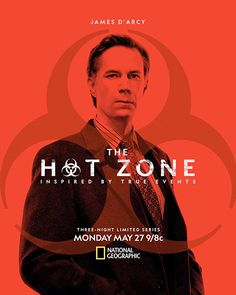 The Hot Zone Miniseries Poster 9 Nick Murphy, Liam Cunningham, New Movie Posters, James D'arcy, Ridley Scott, New Movies, National Geographic, True Stories