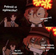 Dog Mems, Polish Memes, Tomtord Comic, Anime Mems, Chuuya Nakahara, Funny Mems, Bongou Stray Dogs, Art Memes, Lego Ninjago