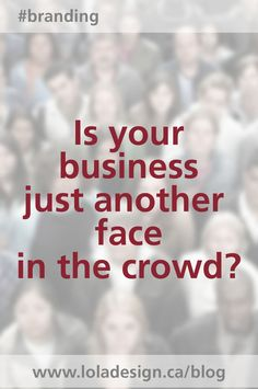 Is your business just another face in the crowd? Brand Boutique, Marketing Channel, Professional Image, Crowd, January, This Or That Questions, Branding, Business, Face