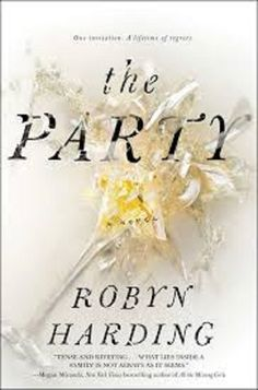 Book Review: 3.5 out of 5 stars to The Party by Robyn Harding. Why This Book The publisher, Gallery Books, sent me a copy of this book either because I won a Goodreads Giveaway or they thought I mi…
