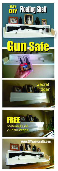 Easy DIY Floating Shelf Secret Hidden Gun Safe. This hidden access floating shelf is unique because the front and sides fold away allowing quick and easy access while leaving shelf display items in place. The shelf is also very easy to build. We offer a Free materials list and downloadable PDF plans. All you need is a drill, skill saw, table saw, wood and some hardware. Project takes less than 2 hours. Please check us out on the web http://www.diyeasycrafts.com/