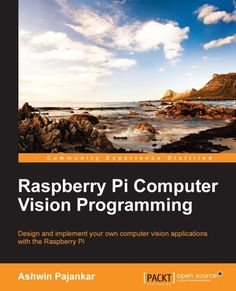 Raspberry Pi Computer Vision Programming - Free eBooks Download
