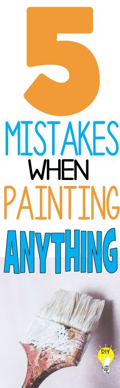 Are you painting? READ this to learn 5 common mistakes made while painting DIY projects.   This website has hundreds of other DIY tutorials for the home.  CLICK to learn more painting tips such as...