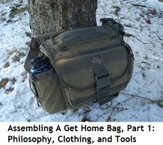 Assembling a Get Home Bag, Part 1: Philosophy, Clothing, and Tools. A GHB is a good piece of preparedness gear!