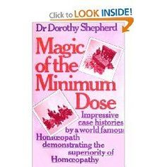 Magic of the Minimum Dose: Cases & Experiences of a Homeopathic Doctor by Dorothy Shepherd