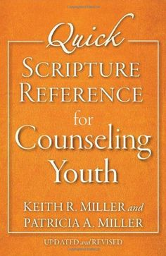 Quick Scripture Reference for Counseling Youth : Patricia A Miller : 9780801015830 Healing Words, Diet Books, Psychology Books, Book Projects, Have Time, Counseling, Encouragement, Youth, This Or That Questions