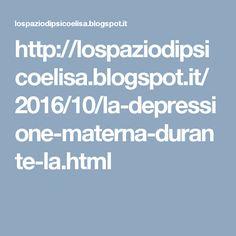 http://lospaziodipsicoelisa.blogspot.it/2016/10/la-depressione-materna-durante-la.html