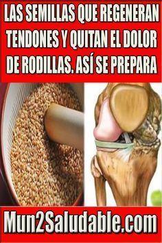 Las semillas que regeneran tendones y quitan el dolor de rodillas. Así se prepara.
