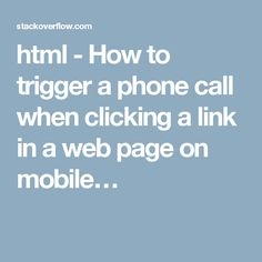 html - How to trigger a phone call when clicking a link in a web page on mobile…