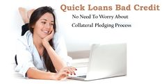 Poor credit is not a matter of worry when applying for quick loans bad credit just need to fill up an online application form with the required detail and submit it to lender's website for approval. www.quickloansbadcredit.co.nz