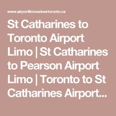 St Catharines to Toronto Airport Limo | St Catharines to Pearson Airport Limo | Toronto to St Catharines Airport Limo | St Catharines Corporate Limousine Service