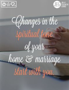 Change can either be good or bad. You can either slip back into old ways, habits, actions, and attitudes ... or you can create new ones. Today is a new day with new challenges. Let the Holy Spirit invade your heart & soul so the spiritual tone in your home glorifies God and blesses your family!