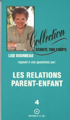 Les relations parent-enfant 4 by Lise Bourbeau http://www.amazon.ca/dp/2920932098/ref=cm_sw_r_pi_dp_2.OAvb1XWD4YM