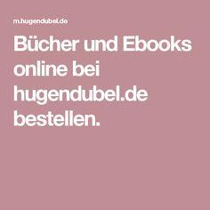 Bücher und Ebooks online bei hugendubel.de bestellen.