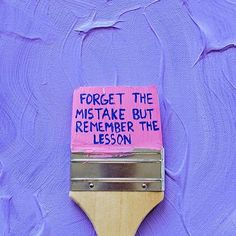 Forget the mistake but remember the lesson! - Art by Pretty Words, Beautiful Words, Cool Words, Wise Words, Mood Quotes, Positive Quotes, Motivational Quotes, Inspirational Quotes, Good Morning Texts