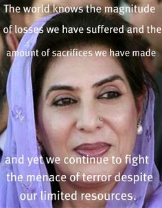 My aunt, Fehmida Mirza. First female speaker of the house in all of Asia. Fights for equal rights for women, creating a more moderate Pakistan and diminishing the extremist influence in the region. A big perpetuator of peace and democracy. Oh and did I mention she's a doctor with four well adjusted, gifted and educated kids? Also she's a stunner. Wowza lady.