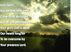 Holy Spirit you are welcome here. Come flood this place and fill the atmosphere. Your glory God is what our hearts long for, to be overcome by Your Presence, Lord. Christian Song Lyrics, Holy Spirit.