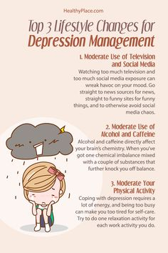 """""""Some lifestyle changes will help you manage depression more than others. Moderation in all things is important, but start with these three. Check this out."""" www.HealthyPlace.com"""