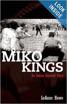 Miko Kings: An Indian Baseball Story: LeAnne Howe: 9781879960787: Amazon.com: Books