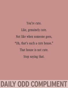 Daily Odd Compliment - these make me smile! - Imgur