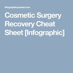 Cosmetic Surgery Recovery Cheat Sheet [Infographic]