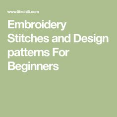 Embroidery Stitches and Design patterns For Beginners