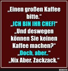 Einen Großen Kaffee bitte.. | Lustige Bilder, Sprüche… #lachflash #lmao #funnypictures #chats #funnypicsdaily #fail
