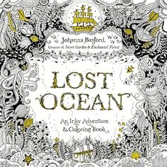 Try A Coloring Book LOST OCEAN By Johanna Basford From The Creator Of Worldwide Bestsellers Secret Garden And Enchanted Forest Beautiful New