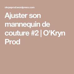 Ajuster son mannequin de couture #2 | O'Kryn Prod