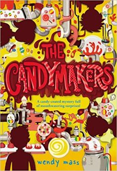 The Candymakers by Wendy Mass. In the town of Spring Haven, four children have been selected to compete in the national candymaking contest of a lifetime. (6.Apr.2018)